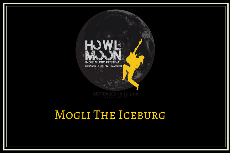 2018 Howl At The Moon Indie Music Festival Mogli the Iceburg