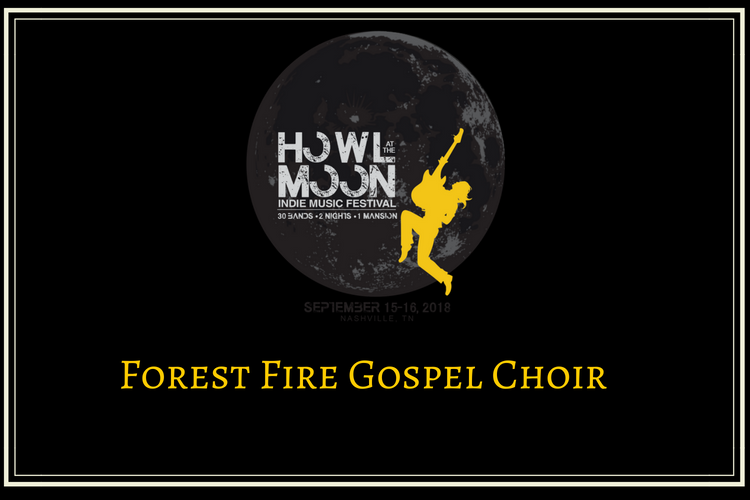 2018 Howl At The Moon Indie Music Festival Forest Fire Gospel Choir
