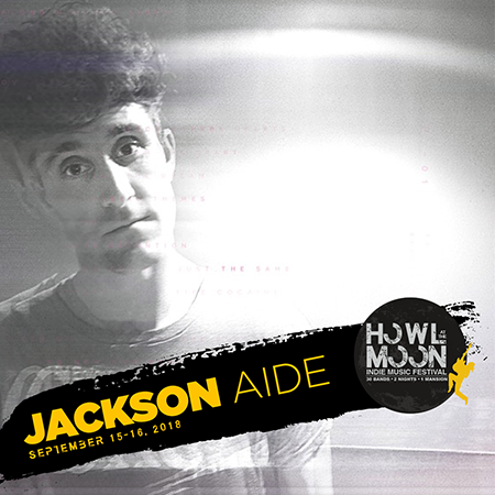2018 Howl At The Moon Indie Music Festival Artist Jackson Aide